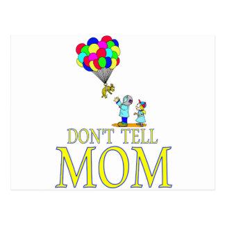 Don't tell MOM balloon Postcard