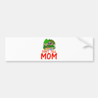 Don't tell MOM bike Bumper Sticker