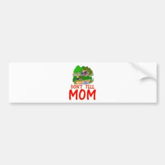 Don't tell MOM bike Bumper Stickers