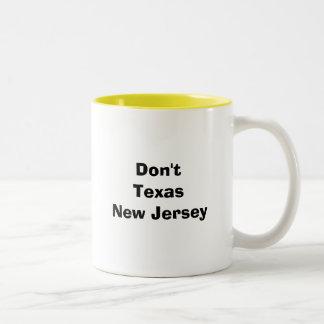 Don't Texas New Jersey Mug