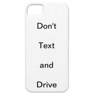 Don't text and Drive iPhone 5 Cover