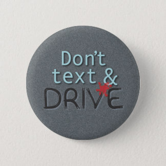 Don't text & Drive Button