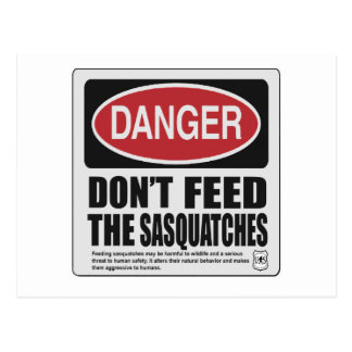 Don't The Feed Sasquatches Postcard