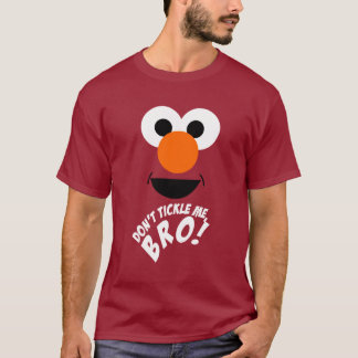 Don't Tickle Me, Bro. T-Shirt