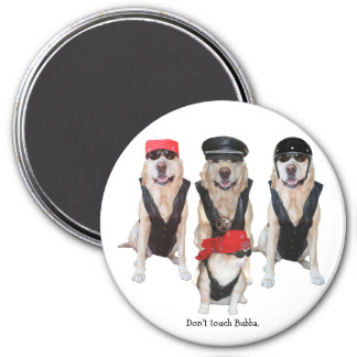 Don't touch Bubba. 7.5 Cm Round Magnet