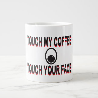 Don't Touch Coffee Mug Jumbo Mug