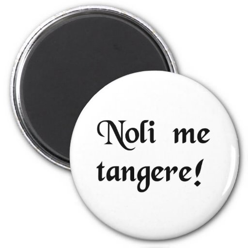 Don't touch me! fridge magnet