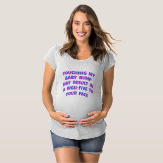 Don't Touch My Baby Bump Maternity Shirts