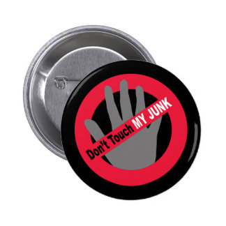 Don't Touch My Junk 6 Cm Round Badge