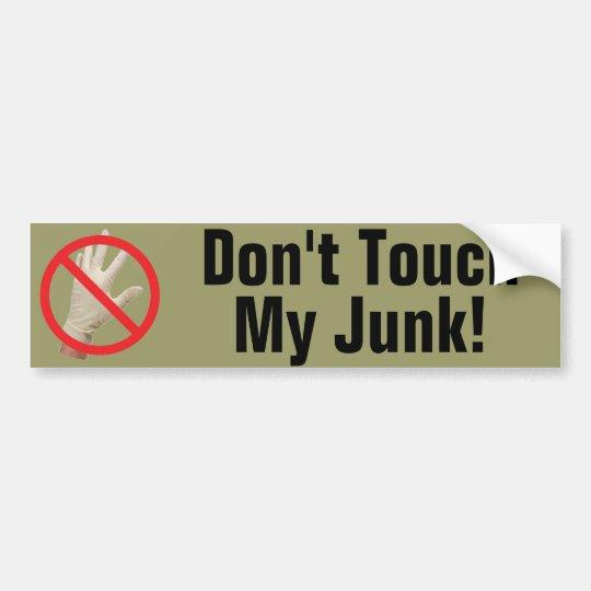 Don't Touch My Junk! Bumper Sticker
