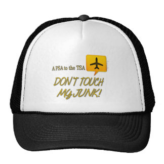 Don't Touch MY JUNK Trucker Hat