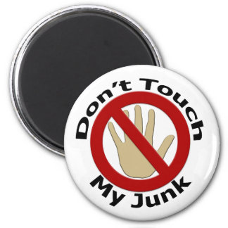 Don't Touch My Junk Fridge Magnets