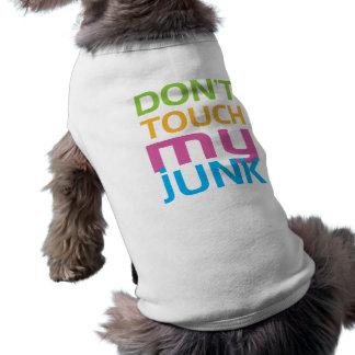 Don't Touch My Junk Sleeveless Dog Shirt