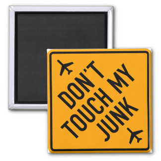 Don't Touch My Junk Yellow Diamond Airport Sign Square Magnet