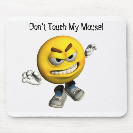 Don't Touch My Mouse! Mouse Mat