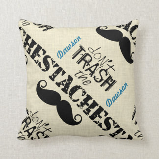 Don't Trash the Stache Mustache Retro Hipster Cushion