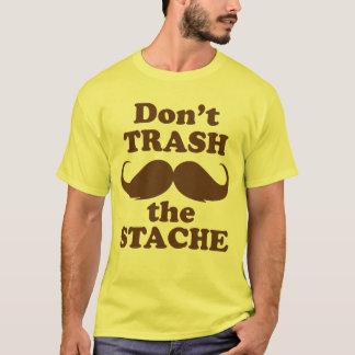Don't Trash the Stache T-Shirt