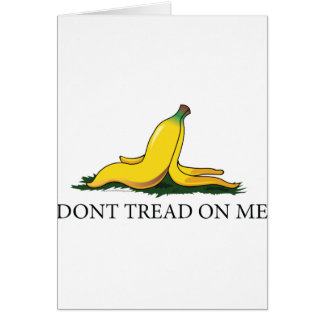 Don't Tread On Me Bananna Greeting Card