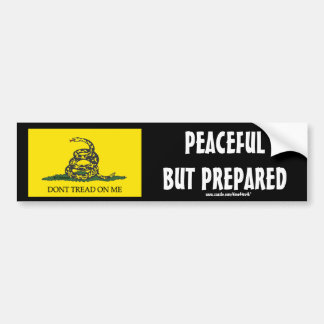 Dont Tread On Me, PEACEFUL BUT PREPARED Bumper Sticker