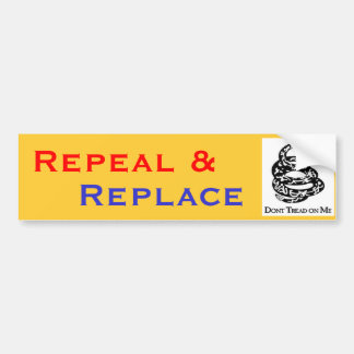 Dont Tread On Me, Repeal &, Replace Car Bumper Sticker