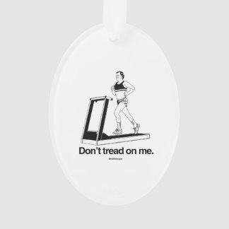 Don't tread on me treadmill ornament