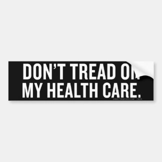 Don't Tread on My Health care Bumper Sticker