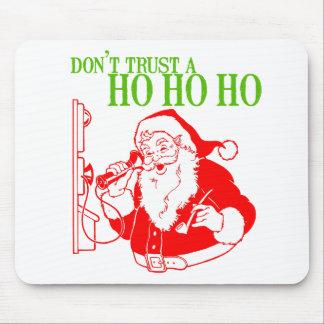 DON'T TRUST A HO HO HO --.png Mousepads