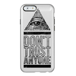 Don't trust anyone incipio feather® shine iPhone 6 case