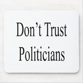 Don't Trust Politicians Mouse Pad