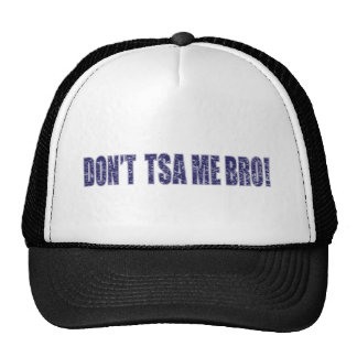 Don't-TSA-Me-BRO3 Hat