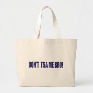 Don't-TSA-Me-BRO Canvas Bags