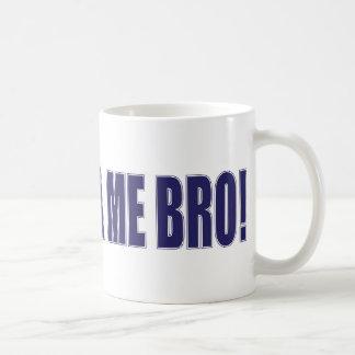 Don't-TSA-Me-BRO Basic White Mug