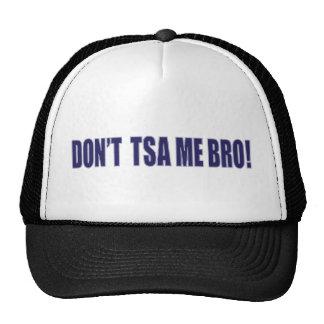 Don't-TSA-Me-BRO Hats