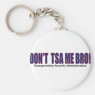 DON'T-TSA-Me-Bro---Red Keychains