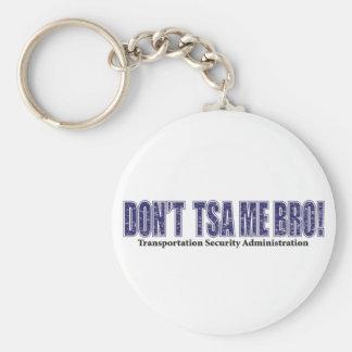 Don't-TSA-Me-BRO.xpng Keychains
