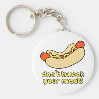 Don't Tweet Your Meat! Basic Round Button Key Ring