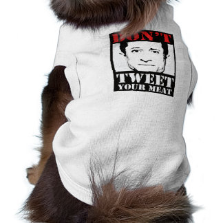 Don't Tweet Your Meat Pet Tee Shirt