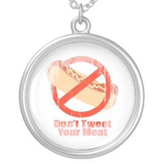 Don't Tweet Your Meat- Faded.png Necklaces