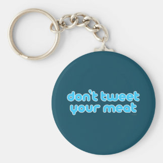 Don't Tweet Your Meat keychain
