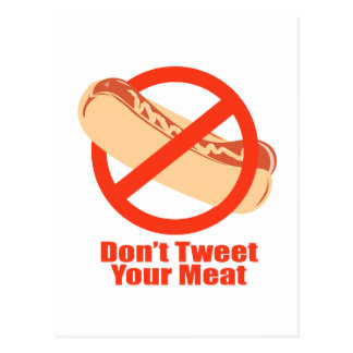 Don't Tweet Your Meat- Postcard