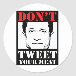 Don't Tweet Your Meat Round Sticker