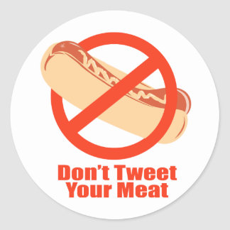 Don't Tweet Your Meat- Stickers