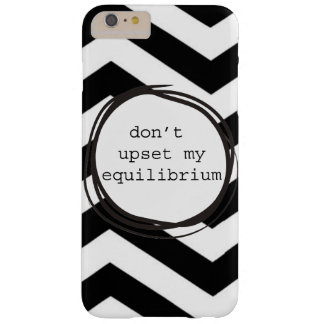 Don't upset my equilibrium barely there iPhone 6 plus case