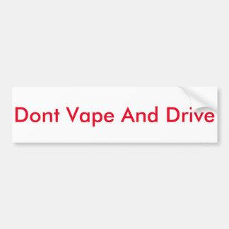 Dont Vape And Drive Bumper Sticker
