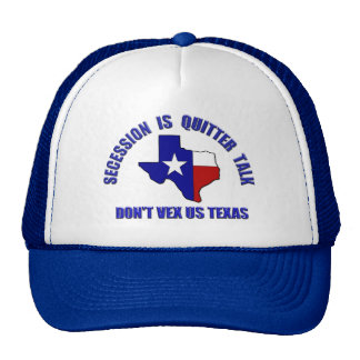 Don't Vex Us Texas - Secession is Quitter Talk Cap