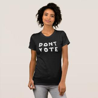 Dont Vote T-Shirt