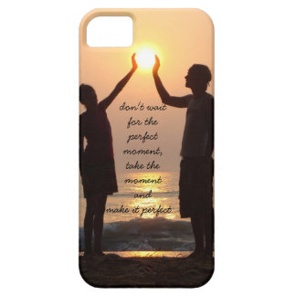 don't wait for the perfect moment, ocean sunrise case for the iPhone 5