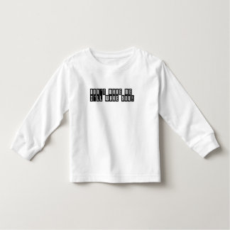 Dont Wake Me Ill Wake You Toddler T-Shirt