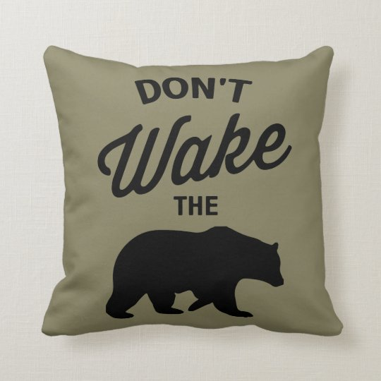 Don't wake the bear throw pillow