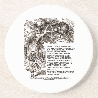 Don't Want To Go Among Mad People Alice Cheshire Coaster